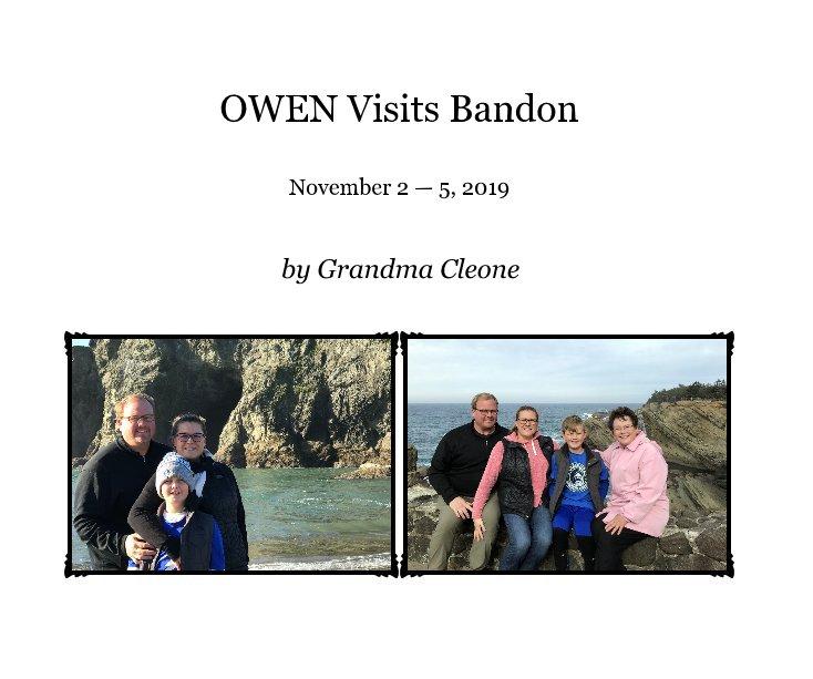 View OWEN Visits Bandon by Grandma Cleone