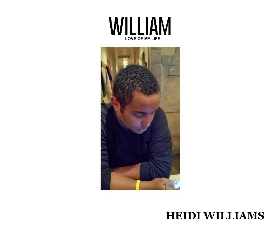 View William: Love of My Life by Heidi Williams
