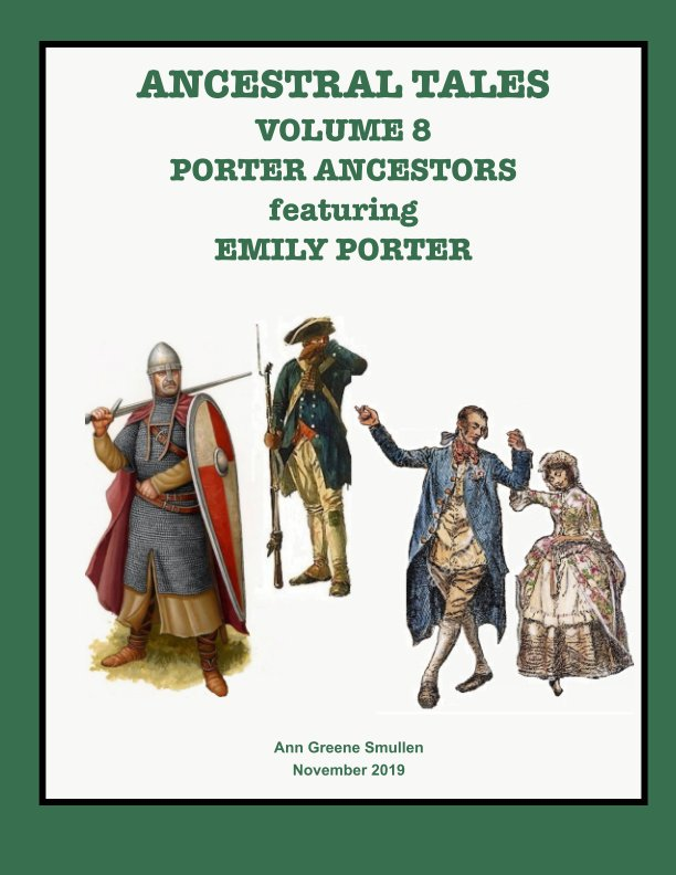 View Ancetral Tales Volume 8 Porter Ancestors by Ann Greene Smullen