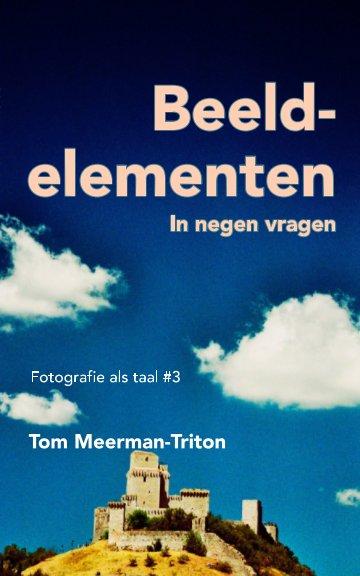 View Beeldelementen Fotografie als taal #3 by Tom Meerman-Triton