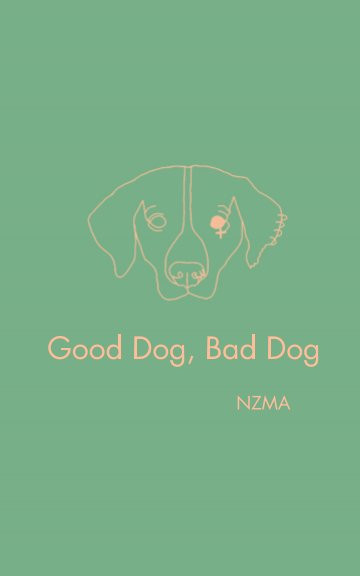 View Good Dog, Bad Dog by Nazeema Sims