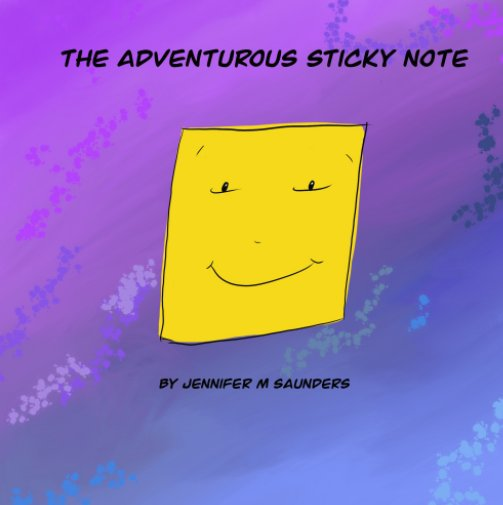 View The Adventurous Sticky Note by Jennifer Saunders
