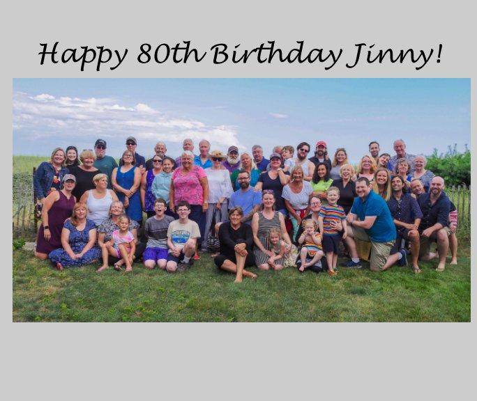 View Happy 80th Birthday Jinny! by Linda T. Hubbard