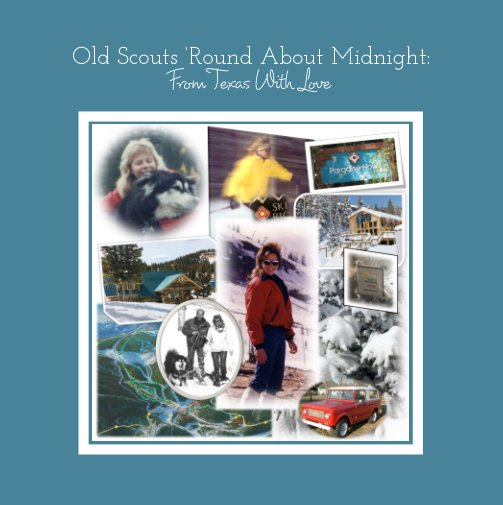 View Old Scouts 'Round About Midnight: From Texas With Love by Carole Summers