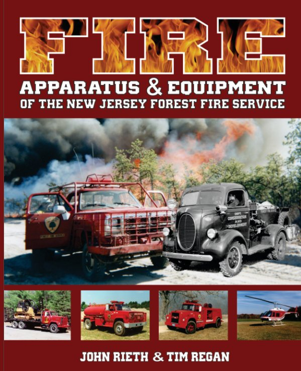 Ver Fire Apparatus and Equipment of the New Jersey Forest Fire Service por John Rieth, Tim Regan