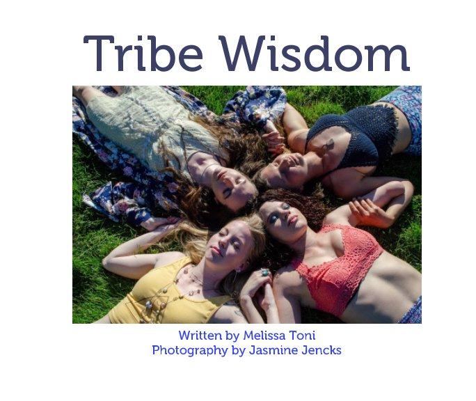Visualizza Tribe Wisdom di Melissa Toni