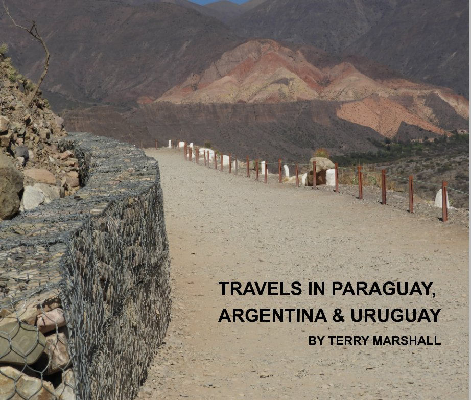 Travels in Paraguay, Argentina and Uruguay nach Terry Marshall anzeigen