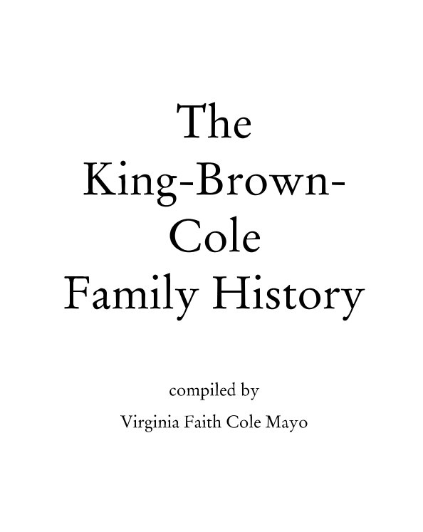 View King-Brown-Cole Family History by Virginia Mayo, David Votaw
