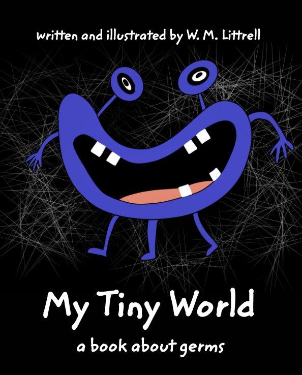 My Tiny World nach W. M. Littrell anzeigen