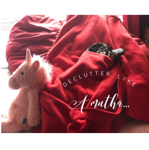 View Declutter Like a Mutha by Letha M. Francis