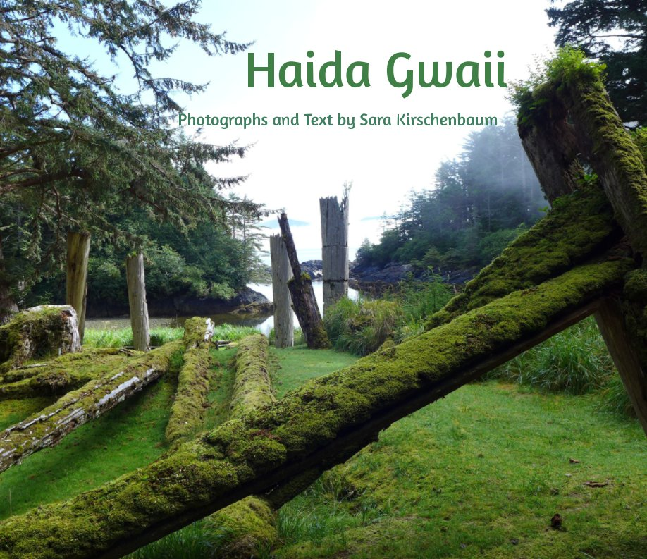 View Haida Gwaii by Sara Kirschenbaum