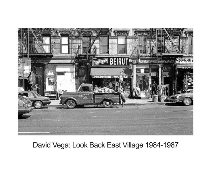 View Look Back East Village 1984-1987 by David Vega