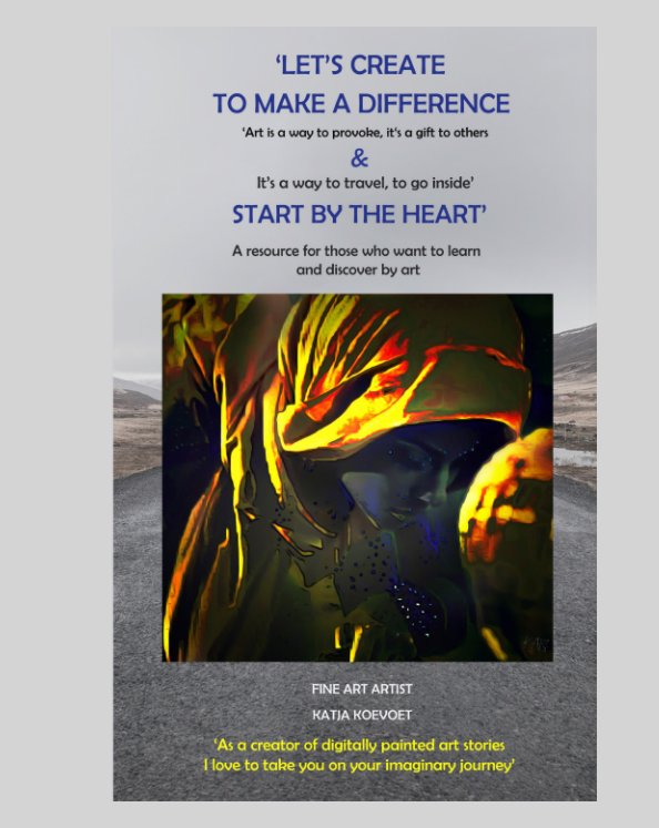 View Fine Photo Art book 1  Let's Create by Katja Koevoet 'Art is a way to provoke, it's a gift to others'. by Katja Koevoet