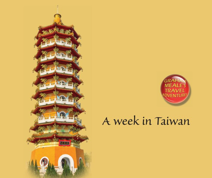 View A week in Taiwan by Graham Meale