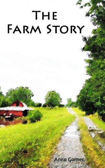 View The Farm Story by Anna Garner