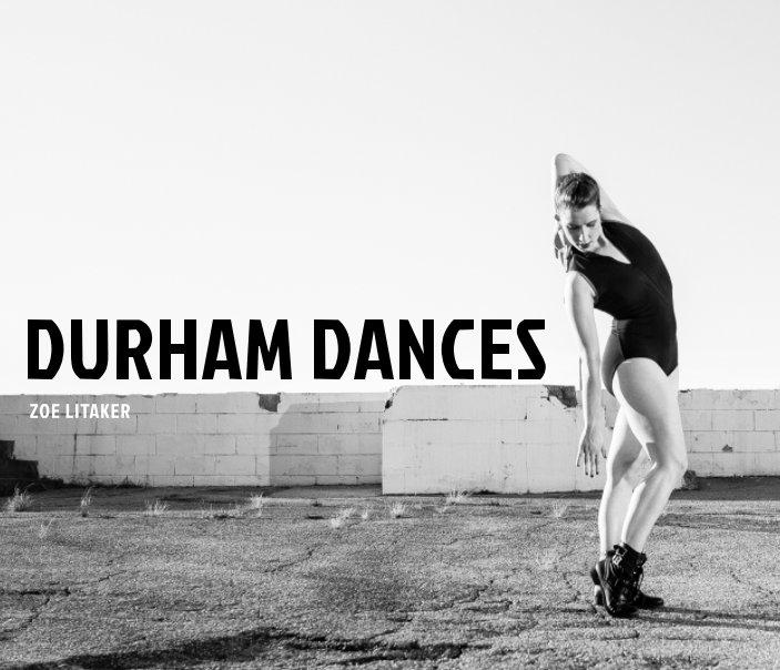 View Durham Dances by Zoe Litaker