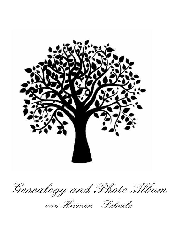 View Genealogy and Photo Album van Hermon Scheele by Janna Therriault - Scheele