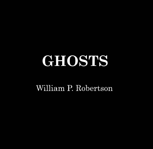 View Ghosts by William P. Robertson