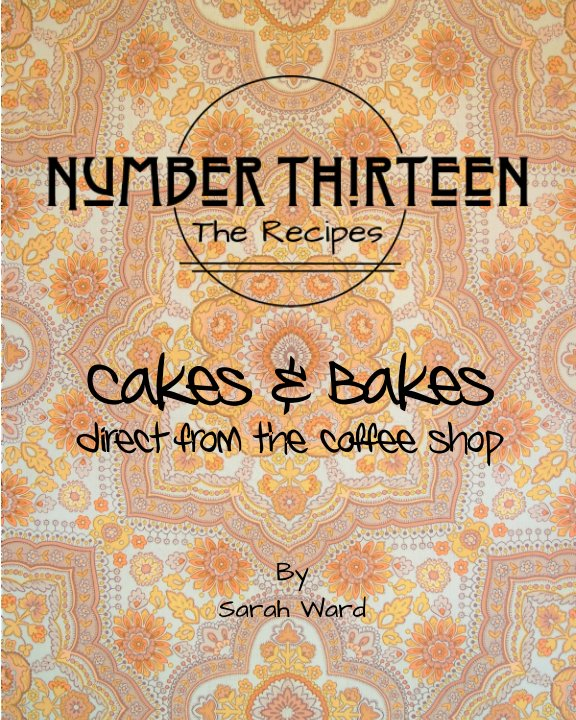 View Number Thirteen: The Recipes by Sarah Ward