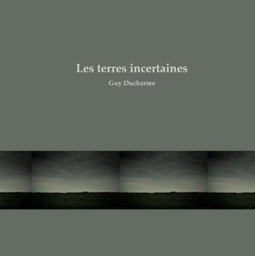 View Les terres incertaines by Guy Ducharme