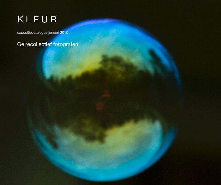 View K L E U R by Gelrecollectief fotografen