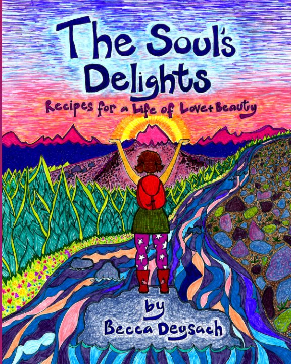 View The Soul's Delights by Becca Deysach