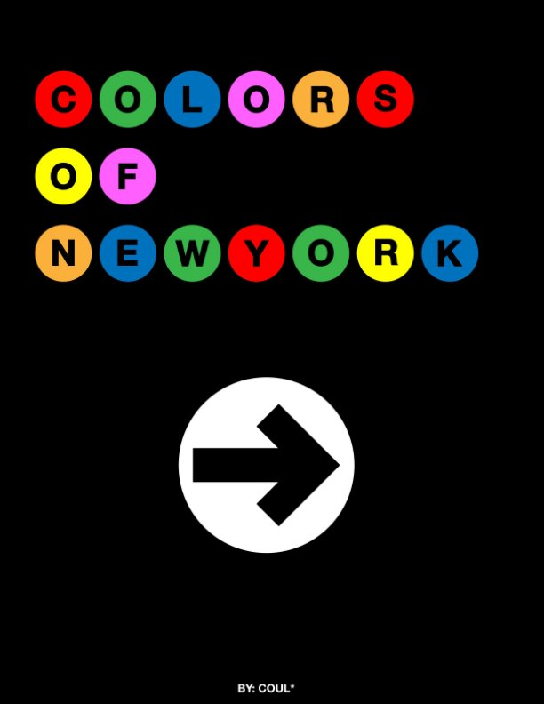 View The Colors of New York by Cole Gabriel-Rebmann, COUL*