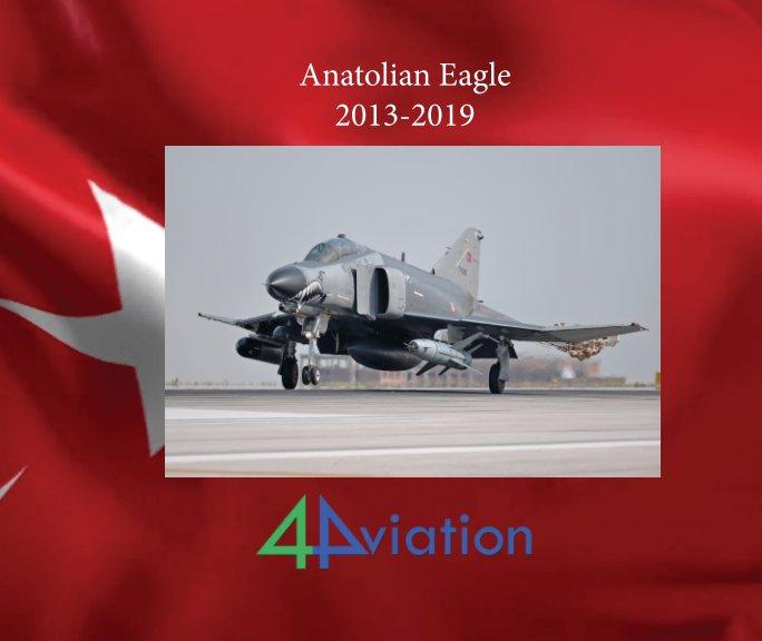 View Anatolian Eagle 2013-2019 by 4Aviation