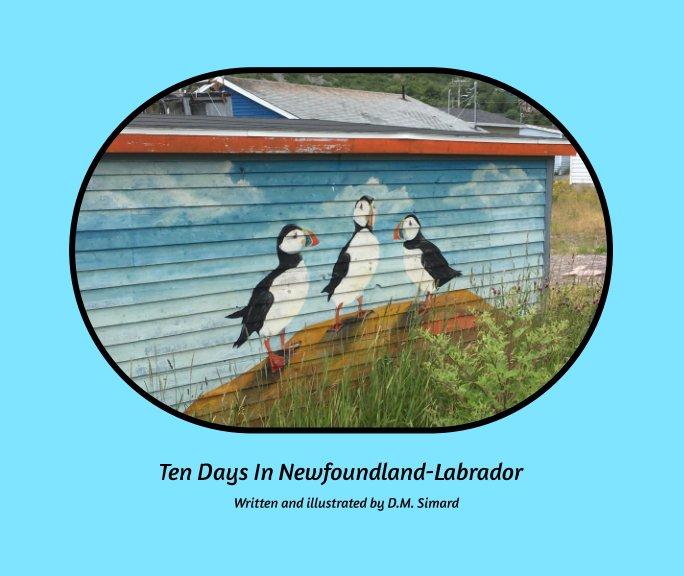 View Ten Days In Newfoundland-Labrador by Donna M. Simard