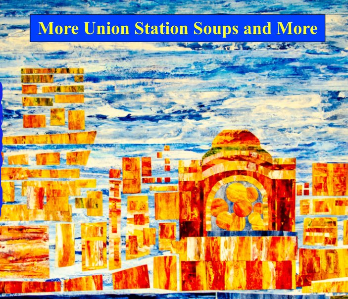 View More Union Station Soups and More by J. Richard Creatura