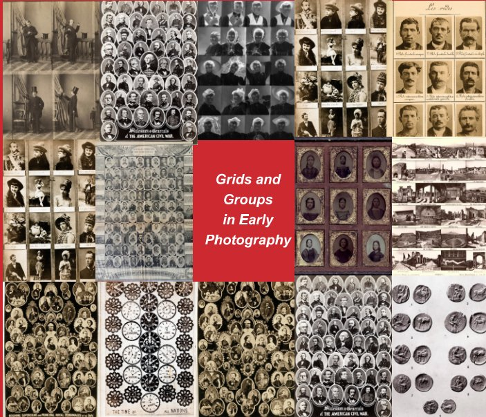 View Grids and Groups - Multiple Images in Early Photography by Patrick Montgomery
