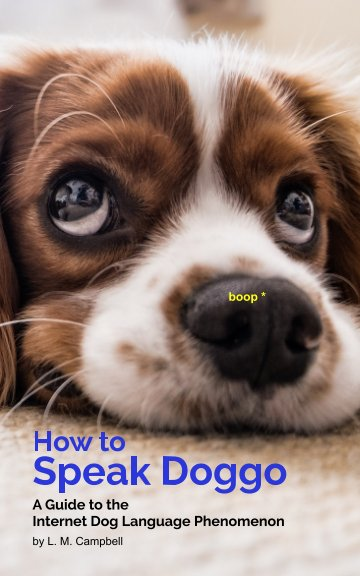 View How To Speak Doggo by L. M. Campbell