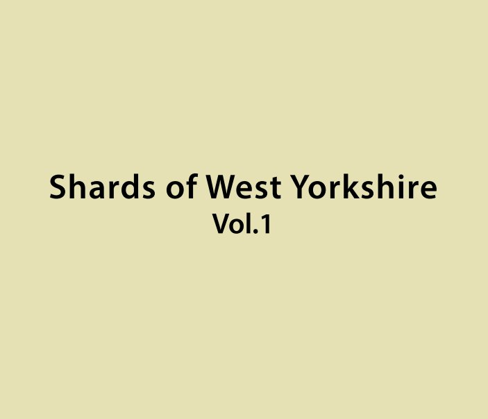 View Shards of West Yorkshire Vol.1 by Peter Bartlett