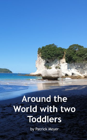 View Around the World with two Toddlers by Patrick Meyer