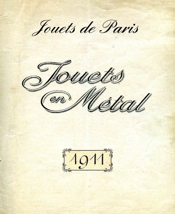 Bekijk Jouets de Paris 1911 op Jouet de Paris