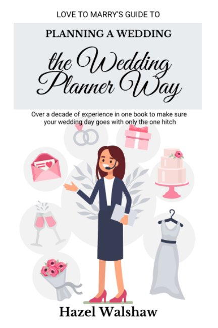 View Planning a Wedding the Wedding Planner Way by Hazel Walshaw