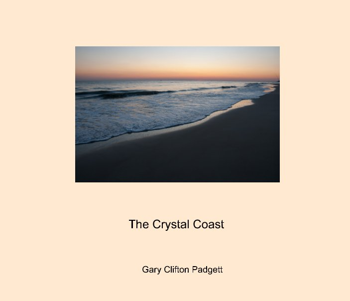 View The Crystal Coast by Gary Clifton Padgett