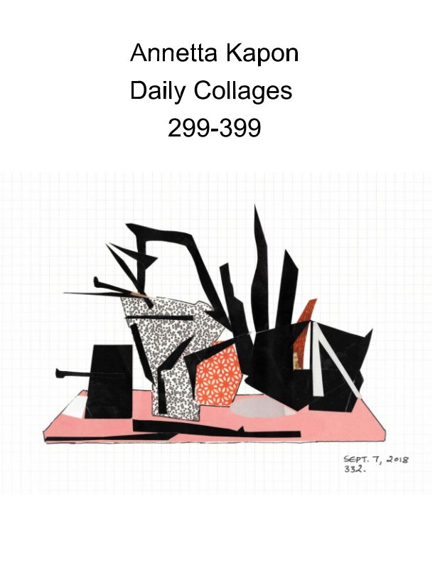 View Daily Collages 299-399 by Annetta Kapon