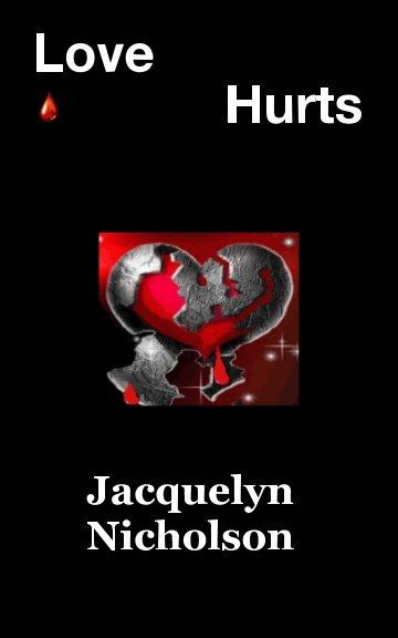 View Love Hurts by Jacquelyn Nicholson