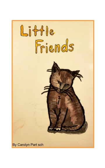 View Little Friends by Carolyn Partsch