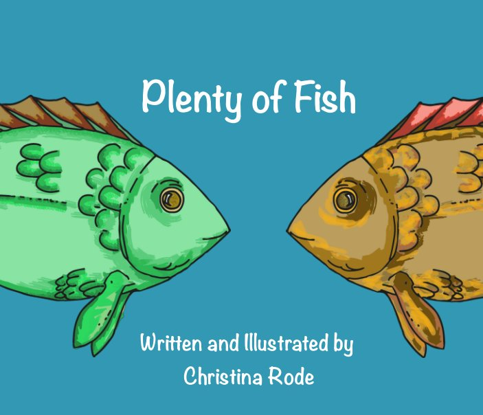 View Plenty of Fish by Christina Rode