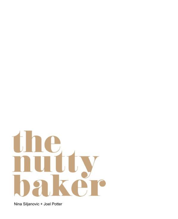 View The Nutty Baker by Nina Siljanovic, Joel Potter