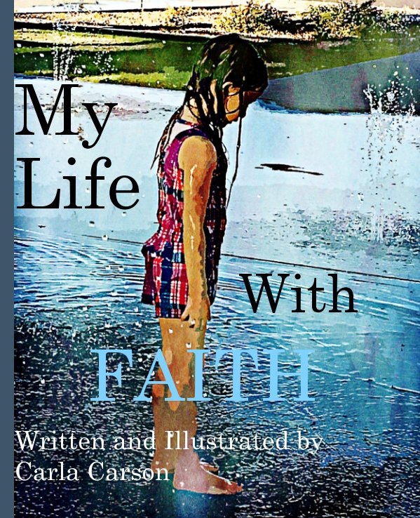 View My Life with Faith by Carla Carson