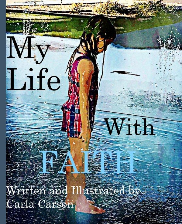 View My Life with Faith by Carla Carson