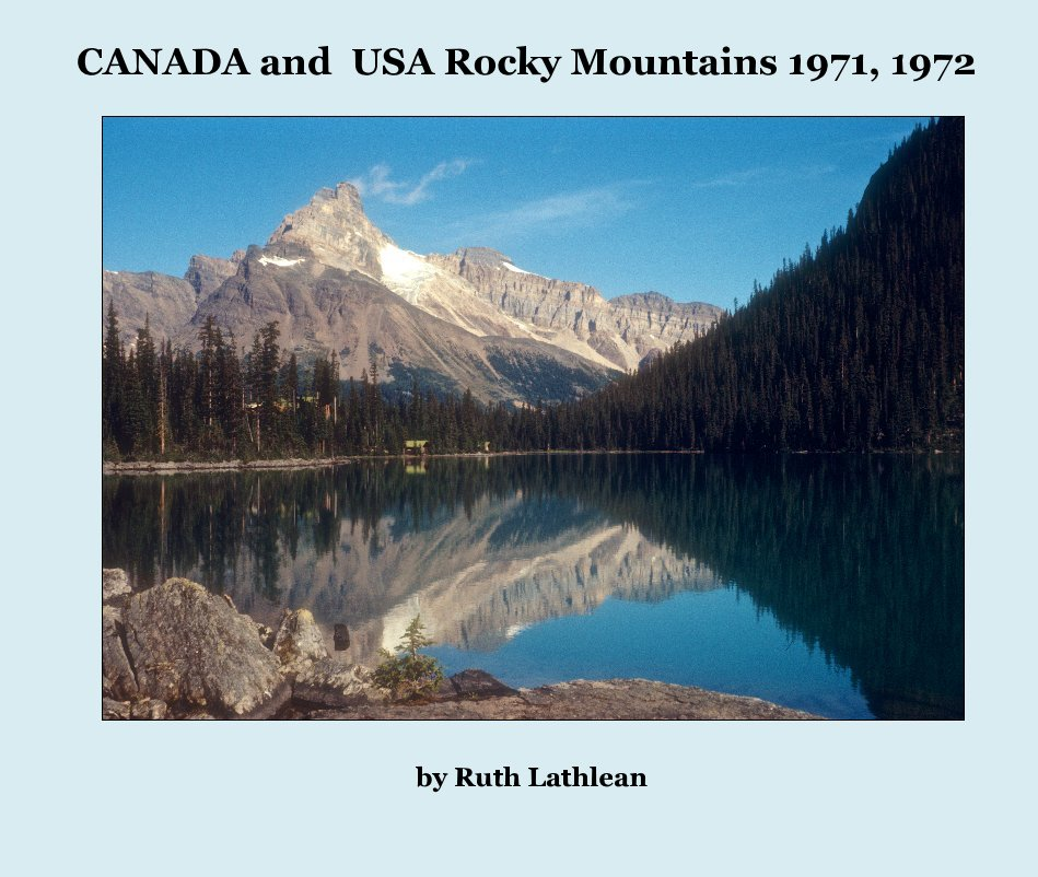 View CANADA and USA Rocky Mountains 1971, 1972 by Ruth Lathlean