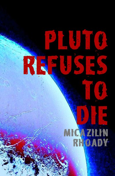 View pluto refuses to die by micazilin rhoady
