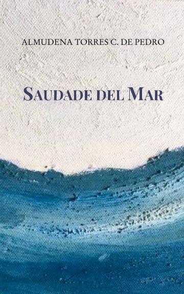 View Saudade del Mar by Almudena Torres C. de Pedro