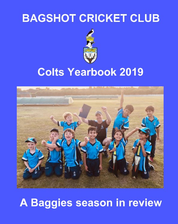 View Bagshot Cricket Club Colts Yearbook 2019 by Mike White