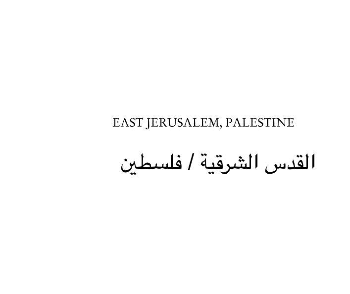 View East Jerusalem, Palestine by Brynhild Bye-Tiller