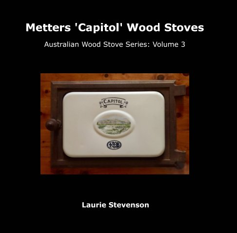 View Metters Capitol Wood Stoves by Laurie Stevenson